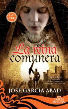 Google ebooks descarga gratuita pdf LA REINA COMUNERA: JUANA LA LOCA Y LA REVUELTA DE LOS COMUNEROS: LA HISTORIA QUE PUDO SER MOBI RTF (Spanish Edition) 9788491641643