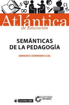 semánticas de la pedagogía (ebook)-armando zambrano leal-9788491803843