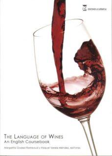 the language of wines. an english coursebook.-raquel varela mendez-margarita goded rambaud-9788492477043