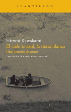 EL CIELO ES AZUL LA TIERRA BLANCA | HIROMI KAWAKAMI | Casa del Libro