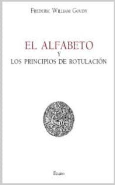 el alfabeto y los principios de rotulacion-frederic william goudy-9788493513443