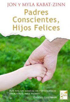 padres conscientes, hijos felices-jon kabat-zinn-9788493843243