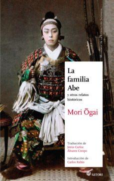 Ebook ita descarga pdf LA FAMILIA ABE Y OTROS RELATOS HISTORICOS de OGAI MORI (Spanish Edition) RTF CHM PDF 9788494192043