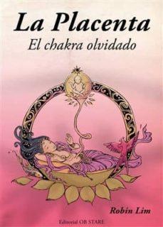 Libros de audio descargables gratis para mac LA PLACENTA: EL CHAKRA OLVIDADO 9788494260643