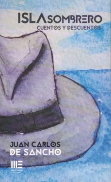 ISLA SOMBRERO: CUENTOS Y DESCUENTOS - JUAN CARLOS DE SANCHO | Adahalicante.org