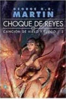 Choque De Reyes Cancion De Hielo Y Fuego 2 Ed Bolsillo De George R R Martin Casa Del Libro
