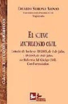 Vinisenzatrucco.it El Nuevo Matrimonio Civil: Estudio De Las Leyes 13/2005, De 1 De Julio, Y 15/2005, De 8 De Julio, De Reforma Del Codigo Civil. Con Formularios Image