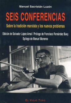 seis conferencias sobre la tradicion marxista y los nuevos proble mas (el viejo topo)-salvador (ed.) lopez arnal-9788496356443