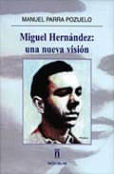 Valentifaineros20015.es Miguel Hernandez, Una Nueva Vision Image