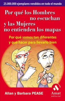 Descargar POR QUE LOS HOMBRES NO ESCUCHAN Y LAS MUJERES NO ENTIENDEN LOS MA PAS: POR QUE SOMOS TAN DIFERENTES Y QUE HACER PARA LLEVARLO BIEN gratis pdf - leer online