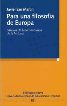 para una filosofia de europa: ensayos de fenomenologia de la hist oria-javier san martin-9788497427043