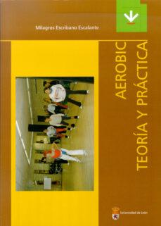 AEROBIC: TEORIA Y PRACTICA - MILAGROS ESCRIBANO ESCALANTE | Adahalicante.org