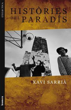 Descargar google books online gratis HISTORIES DEL PARADIS de XAVI SARRIA
