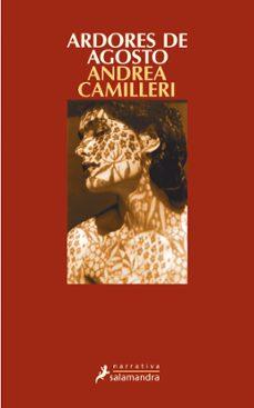 Revistas de libros electrónicos descarga gratuita pdf ARDORES DE AGOSTO (SERIE MONTALBANO 14) PDF ePub 9788498382143 de ANDREA CAMILLERI (Literatura española)