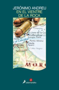 Descarga gratuita de audiolibros de libros electrónicos EN EL VIENTRE DE LA ROCA  9788498389043 de JERONIMO ANDREU