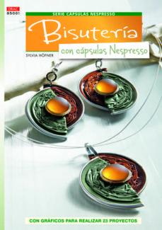 Descargas gratuitas de libros kindle uk BISUTERIA CON CAPSULAS NESPRESSO CHM de SYLVIA HOFNER 9788498743043
