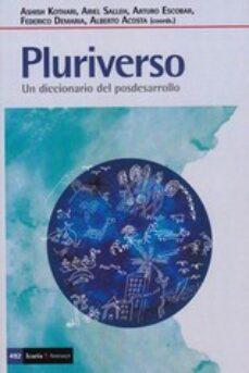 Descargar PLURIVERSO: UN DICCIONARIO DEL POSDESARROLLO gratis pdf - leer online