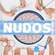 Descarga gratuita de formato ebook NUDOS ESENCIALES: GUIA DETALLADA PARA HACER NUDOS PERFECTOS EN CU ALQUIER SITUACION de NEVILLE OLLIFFE (Spanish Edition) 9788499101743