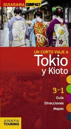 un corto viaje a tokio y kioto 2014 (guiarama compact)-marc morte-9788499356143
