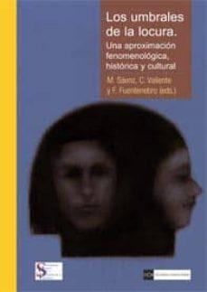 Descargas de ebooks en formato epub LOS UMBRALES DE LA LOCURA 9788499381343 (Spanish Edition) de M. SAENZ, C. VALIENTE