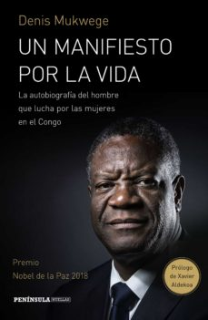 un manifiesto por la vida (premio nobel de la paz 2018)-denis mukwege-9788499427843