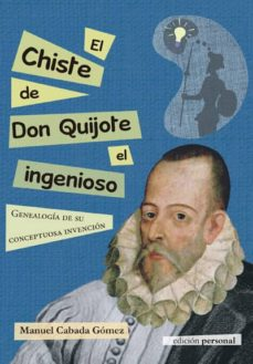 Encuentroelemadrid.es El Chiste De Don Quijote El Ingenioso: Genialogia De Su Conceptuosa Invencion Image