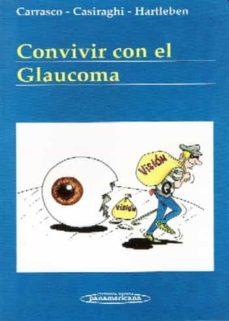 Las descargas de libros electrónicos de Amazon Kindle superan a los libros de bolsillo. CONVIVIR CON EL GLAUCOMA de MARIA ALEJANDRA CARRASCO, JAVIER CASIRAGHI, CURT HARTLEBEN en español