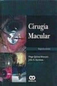 Libro de descarga en línea gratis. CIRUGIA MACULAR de HUGO QUIROZ-MERCADO, JOHN B. KERRISON (Literatura española)