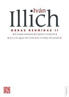 obras reunidas (vol. ii)-ivan illich-9789681681043