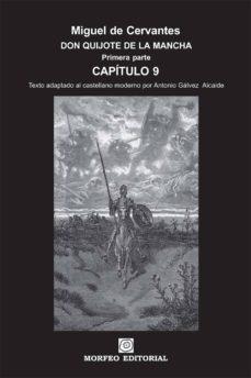 don quijote de la mancha. primera parte. capítulo 9 (texto adaptado al castellano moderno por antonio gálvez alcaide) (ebook)-cdlap00002643