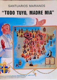 TODO TUYO, MADRE MIA - SANTUARIOS MARIANOS | Adahalicante.org