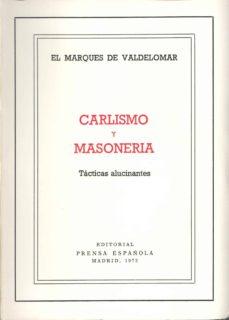 carlismo y masoneria: tacticas alucinantes-marques de valdelomar-2910008397553