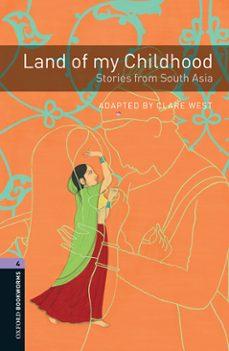 Descargar OXFORD BOOKWORMS: LEVEL 4: LAND OF MY CHILDHOOD gratis pdf - leer online