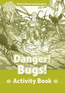 Descargar ebook gratis en alemán OXFORD READ AND IMAGINE: LEVEL 3: DANGER BUGS ACTIVITY BOOK (Spanish Edition) 9780194723053 de  FB2 PDB