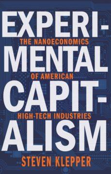 experimental capitalism (ebook)-steven klepper-9781400873753