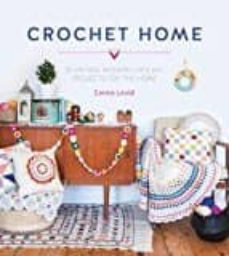Descargar libros ipod touch THE CROCHET HOME: 20 VINTAGE MODERN CROCHET PROJECTS FOR THE HOME