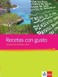 RECETAS CON GUSTO: SPANISCH FÜR GENIEßER. KURSBUCH A1-A2 (LIBRO DE TEXTO) - VV.AA.  