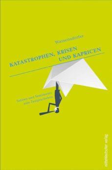 katastrophen, krisen und kapricen (ebook)-9783954628353