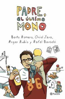Descargar libros gratis para kindle en línea PADRE, EL ULTIMO MONO de BERTO ROMERO in Spanish 9788408003953