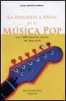 Descargar DISCOTECA IDEAL DE LA MUSICA POP gratis pdf - leer online