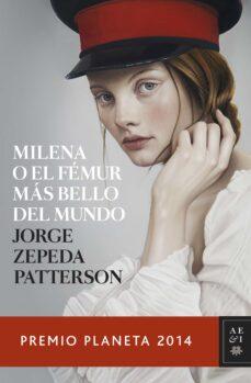 Libros para descargar al iPad 2. MILENA O EL FEMUR MAS BELLO DEL MUNDO (Literatura española) 9788408134053 de JORGE ZEPEDA PATTERSON FB2 iBook