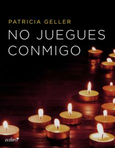 no juegues conmigo (ebook)-patricia geller-9788408144953