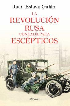 la revolución rusa contada para escépticos (ebook)-juan eslava galan-9788408170853