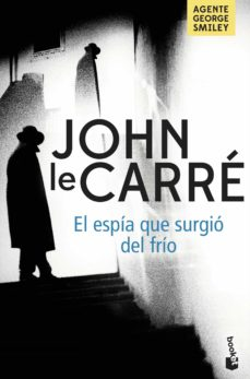 Descárgate los libros gratis en pdf. EL ESPIA QUE SURGIO DEL FRIO RTF PDF PDB de JOHN LE CARRE (Spanish Edition) 9788408201953