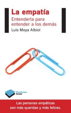 Descargar LA EMPATIA: ENTENDERLA PARA ENTENDER A LOS DEMAS gratis pdf - leer online