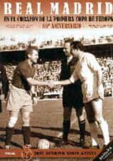 Bressoamisuradi.it Real Madrid En El Corazon De La Primera Copa De Europa 60º Aniversario Image