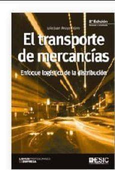 el transporte de mercancias: enfoque logistico de distribucion (2ª ed.)-julio juan anaya tejero-9788415986553