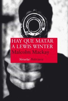 hay que matar a lewis winter-malcolm mackay-9788416396153
