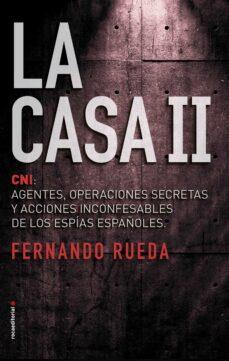 Bressoamisuradi.it La Casa Ii: Cni: Agentes, Operaciones Secretas Y Acciones Inconfesables De Los Espias Españoles Image