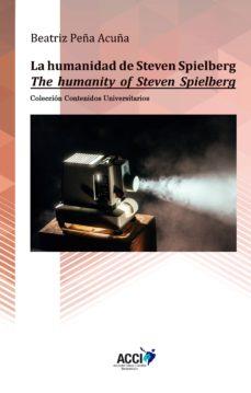 la humanidad de steven spielberg (ebook)-beatriz peña acuña-9788416956753